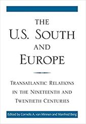 The U.S. South and Europe: Transatlantic Relations in the Nineteenth and Twentieth Centuries 21394103