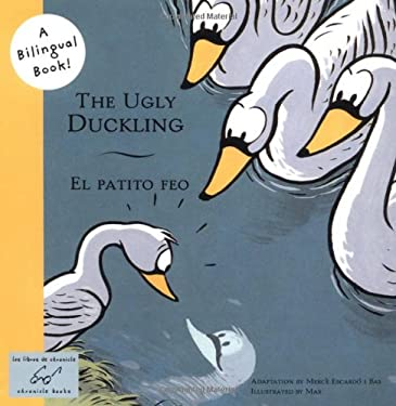 The Ugly Duckling/El Patito Feo 9780811844550