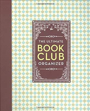 The Ultimate Book Club Organizer: A Planner for Your Reading Group [With Stickers and Punch-Out Cards] 9780811862684