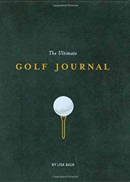 The Ultimate Golf Journal 9780811858915