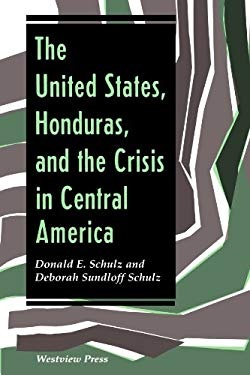 The United States, Honduras, and the Crisis in Central America 9780813313238