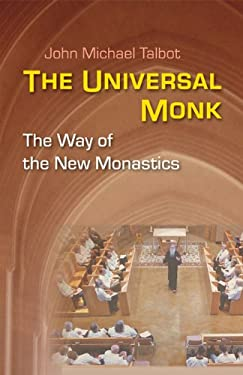 The Universal Monk: The Way of the New Monastics 9780814633410