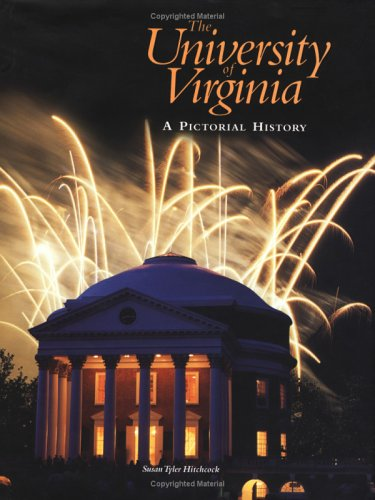The University of Virginia: A Pictorial History 9780813919027