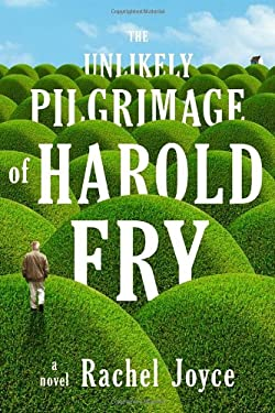 The Unlikely Pilgrimage of Harold Fry 9780812993295
