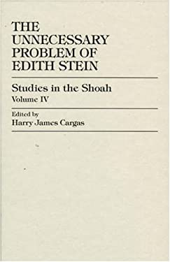 The Unnecessary Problem of Edith Stein 9780819187819