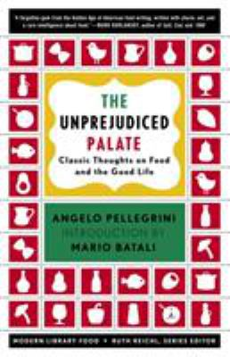 The Unprejudiced Palate: Classic Thoughts on Food and the Good Life 9780812971552