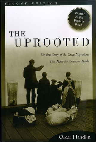 The Uprooted: The Epic Story of the Great Migrations That Made the American People 9780812217889