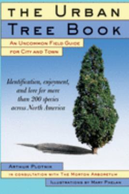 The Urban Tree Book: An Uncommon Field Guide for City and Town 9780812931037