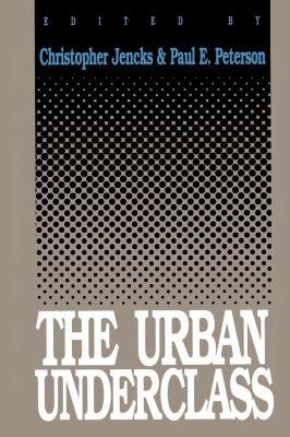 The Urban Underclass 9780815746058