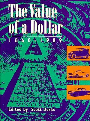 The Value of a Dollar: Prices and Incomes in the United States, 1860-1989 9780810368415