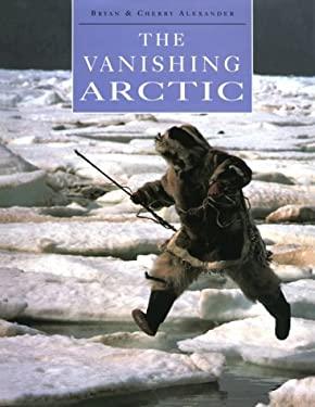 The Vanishing Arctic 9780816036509
