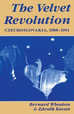 The Velvet Revolution: Czechoslovakia, 1988-1991 9780813312040