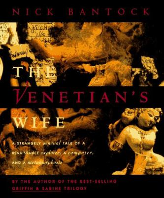 The Venetian's Wife: A Strangely Sensual Tale of a Renaissance Explorer, a Computer, and a Metamorphosis 9780811811408