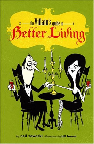 The Villain's Guide to Better Living 9780811856669
