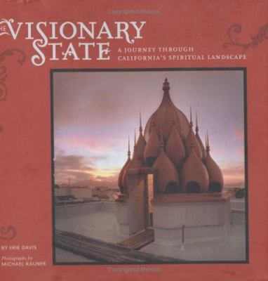 The Visionary State: A Journey Through California's Spiritual Landscape 9780811848350