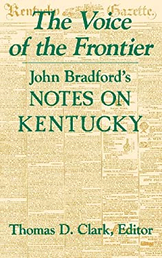 The Voice of the Frontier: John Bradford's Notes on Kentucky 9780813118017