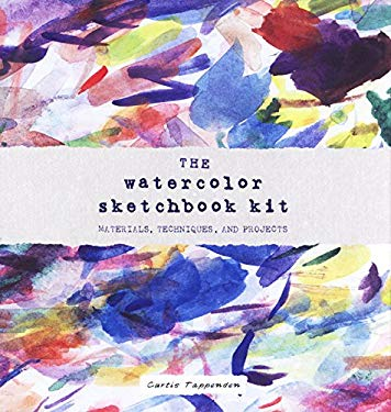 The Watercolor Sketchbook Kit: Materials, Techniques, and Projects 9780811835848