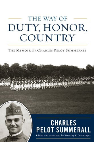 The Way of Duty, Honor, Country: The Memoir of General Charles Pelot Summerall 9780813126180