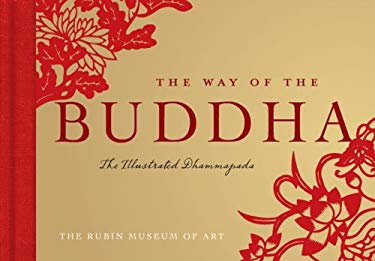 The Way of the Buddha: The Illustrated Dhammapada 9780810972957