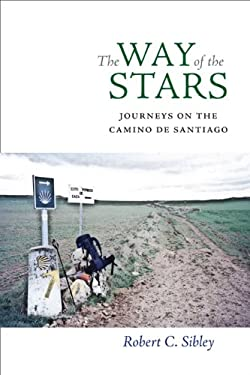 The Way of the Stars: Journeys on the Camino de Santiago 9780813933153