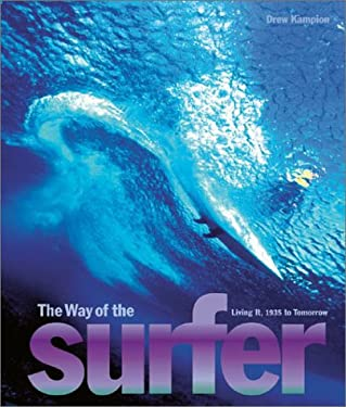 The Way of the Surfer: Living It, 1935 to Tomorrow 9780810946385