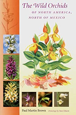 The Wild Orchids of North America, North of Mexico 9780813025728