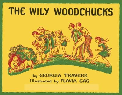 The Wily Woodchucks 9780816665488
