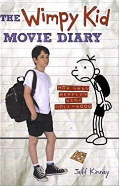 The Wimpy Kid Movie Diary: How Greg Heffley Went Hollywood 9780810996168