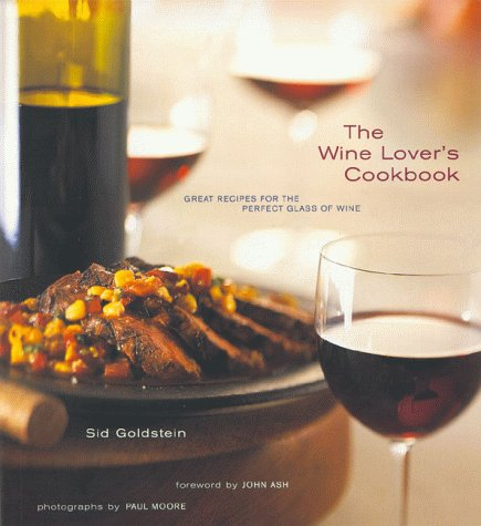 The Wine Lover's Cookbook: Great Meals for the Perfect Glass of Wine 9780811820714
