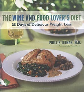 The Wine and Food Lover's Diet: 28 Days of Delicious Weight Loss 9780811852203