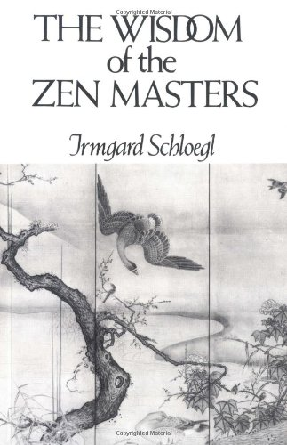 The Wisdom of the Zen Masters 9780811206105