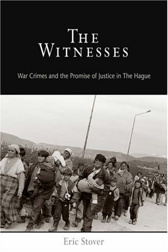 The Witnesses: War Crimes and the Promise of Justice in the Hague 9780812219944