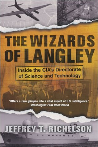 The Wizards of Langley: Inside the CIA's Directorate of Science and Technology 9780813340593