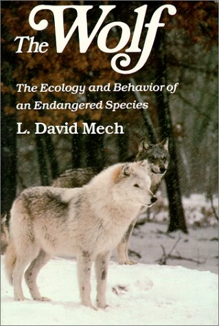 Wolf: The Ecology and Behavior of an Endangered Species 9780816610266