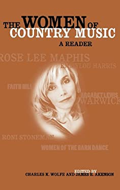 The Women of Country Music: A Reader 9780813122809