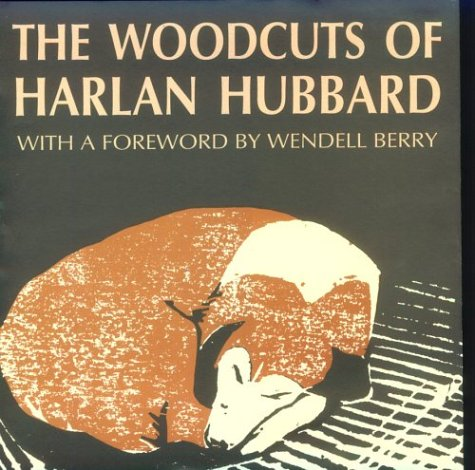 The Woodcuts of Harlan Hubbard 9780813118796
