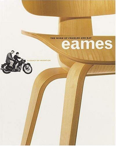 The Work of Charles and Ray Eames: A Legacy of Invention 9780810992320
