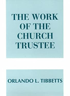 The Work of the Church Trustee 9780817008253