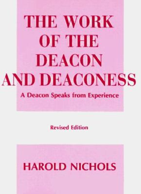 The Work of the Deacon and Deaconess 9780817003289