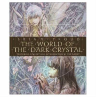 The World of the Dark Crystal [With Includes Facsimile of Original Concept Drawings] 9780810945791