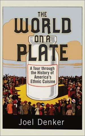 The World on a Plate: A Tour Through the History of America's Ethnic Cuisine 9780813340036