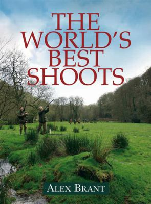 The World's 25 Best Shoots: A Sporting Odyssey 9780811704410