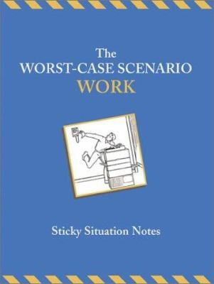 The Worst-Case Scenario: Sticky Situation Notes 9780811840828