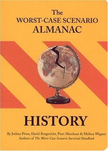 The Worst-Case Scenario Almanac: History 9780811845403