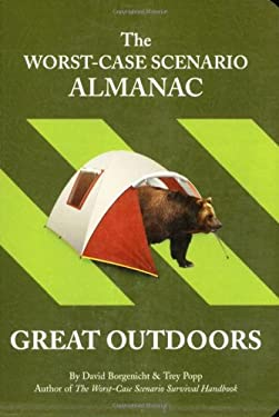The Worst Case Scenario Almanac: Great Outdoors