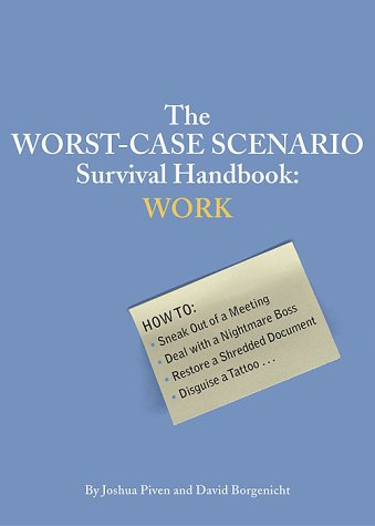 The Worst-Case Scenario Survival Handbook: Work 9780811835756