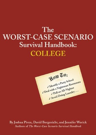 The Worst-Case Scenario Survival Handbook: College 9780811842303