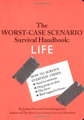 The Worst-Case Scenario Survival Handbook: Life 9780811853132