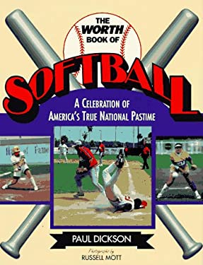 The Worth Book of Softball: A Celebration of America's True National Pastime 9780816028979
