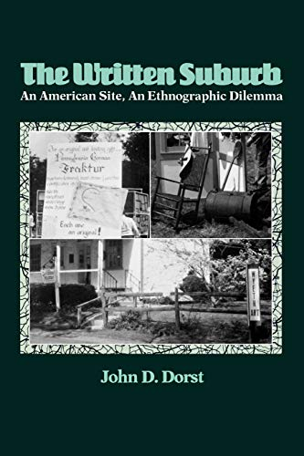 The Written Suburb: An American Site, an Ethnographic Dilemma 9780812212822